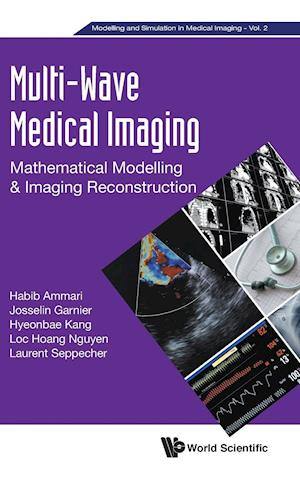 Multi-wave Medical Imaging: Mathematical Modelling And Imaging Reconstruction
