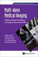 Multi-wave Medical Imaging: Mathematical Modelling And Imaging Reconstruction af Loc Nguyen