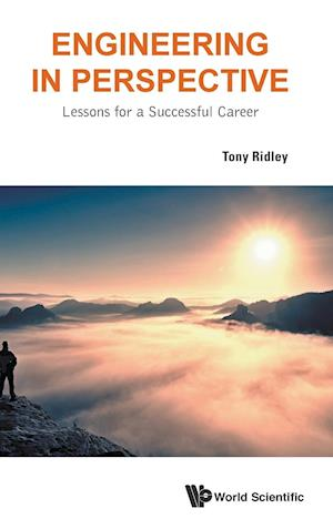 Bog, hardback Engineering in Perspective: Lessons for a Successful Career af Tony Ridley
