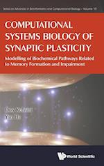 Computational Systems Biology of Synaptic Plasticity (Series on Advances in Bioinformatics And Computational Biology)