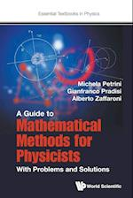 Guide To Mathematical Methods For Physicists, A: With Problems And Solutions (Essential Textbooks in Physics)