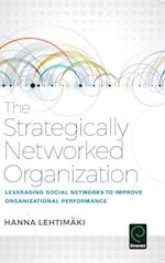 The Strategically Networked Organization af Hanna Lehtimaki