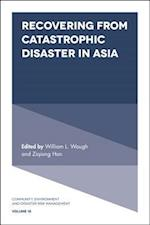 Recovering from Catastrophic Disaster in Asia (Community, Environment and Disaster Risk Management, nr. 18)