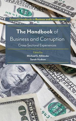 Bog, hardback The Handbook of Business and Corruption af Michael S. Asslander