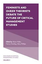 Feminists and Queer Theorists Debate the Future of Critical Management Studies (Dialogues in Critical Management Studies, nr. 3)