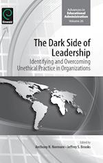 The Dark Side of Leadership (ADVANCES IN EDUCATIONAL ADMINISTRATION, nr. 26)