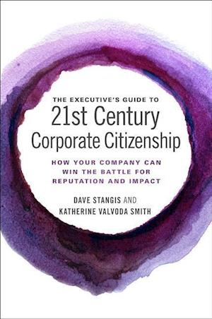 Bog, hardback The Executive's Guide to 21st Century Corporate Citizenship af Dave Stangis