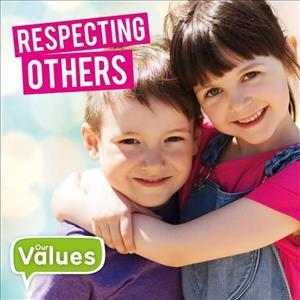 Our Values: Respecting Others