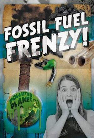 Fossil Fuel Frenzy!