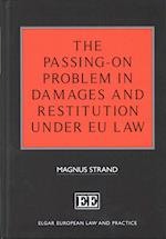 The Passing-On Problem in Damages and Restitution under EU Law (Elgar European Law and Practice Series)
