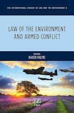 Law of the Environment and Armed Conflict (The International Library of Law and the Environment Series, nr. 8)