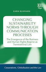 Changing Sustainability Norms Through Communication Processes (Corporations, Globalisation And the Law Series)