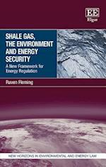 Shale Gas, the Environment and Energy Security (New Horizons in Environmental and Energy Law Series)