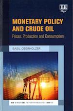 Monetary Policy and Crude Oil (New Directions in Post Keynesian Economics Series)