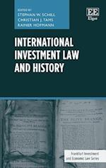 International Investment Law and History (Frankfurt Investment and Economic Law Series)