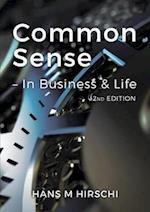 Common Sense - In Business & in Life