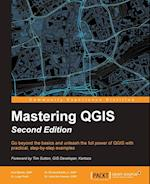 Mastering QGIS af Kurt Menke, Dr. Luigi Pirelli, Dr. Richard Smith Jr.