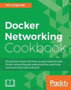 Docker Networking Cookbook af Jon Langemak