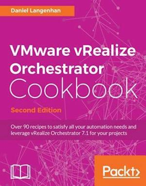 VMware vRealize Orchestrator Cookbook - Second Edition af Daniel Langenhan