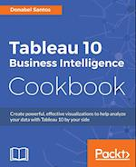 Tableau 10 Business Intelligence Cookbook