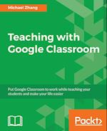 Teaching with Google Classroom af Michael Zhang