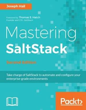 Mastering SaltStack - Second Edition af Joseph Hall
