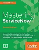 Mastering ServiceNow - Second Edition