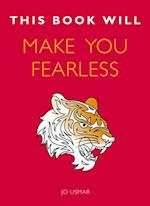 This Book Will Make You Fearless (This Book Will)