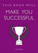 This Book Will Make You Successful (This Book Will)