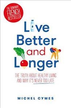 Bog, paperback Live Better and Longer af Dr. Michel Cymes