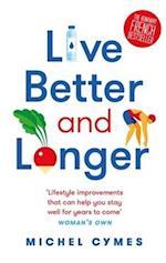 Live Better and Longer af Dr. Michel Cymes