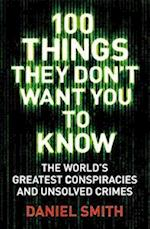 100 Things They Don't Want You To Know (100 Things)