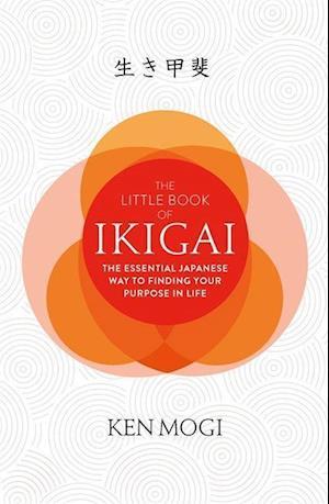 Bog hardback The Little Book of Ikigai af Ken Mogi