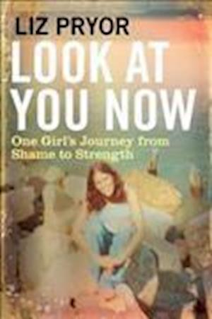 Bog, hardback Look at You Now af Liz Pryor