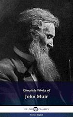 Delphi Complete Works of John Muir (Illustrated) (Delphi Series Eight)