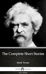 Complete Short Stories by Mark Twain (Illustrated) (Delphi Parts Edition Mark Twain)