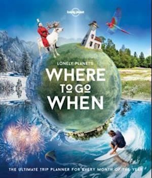 Bog, hardback Lonely Planet's Where to Go When af Lonely Planet