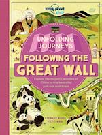 Unfolding Journeys Following the Great Wall (Lonely Planet Kids)