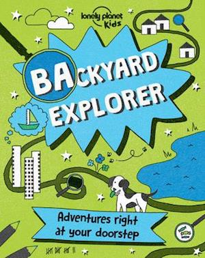 Bog, hardback Backyard Explorer af Lonely Planet Kids