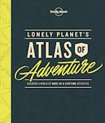 Lonely Planet's Atlas of Adventure (Lonely Planet)