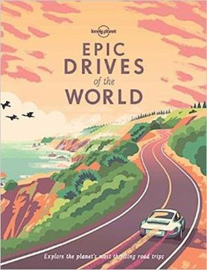 Bog, hardback Epic Drives of the World af Lonely Planet