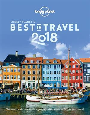 Bog hardback Lonely Planet's Best in Travel 2018 af Lonely Planet Publications