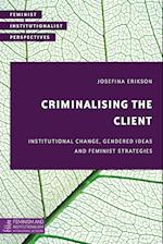 Criminalising the Client (Feminist Institutionalist Perspectives)