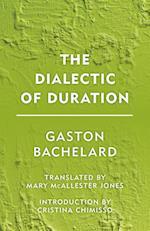 The Dialectic of Duration af Gaston Bachelard