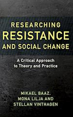 Researching Resistance and Social Change (Resistance Studies Critical Engagements with Power and Social Change, nr. 1)