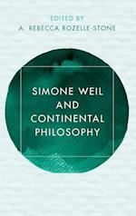 Simone Weil and Continental Philosophy (Reframing Continental Philosophy of Religion)