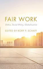 Fair Work (On Ethics and Economics)