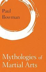 Mythologies of Martial Arts (Martial Arts Studies)