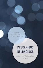 Precarious Belongings (Asian Cultural Studies Transnational and Dialogic Approaches)