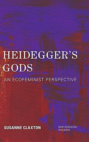 Bog, hardback Heidegger's Gods af Susanne Claxton